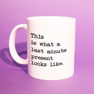 """""""This is what a last-minute present looks like"""" Mug"""