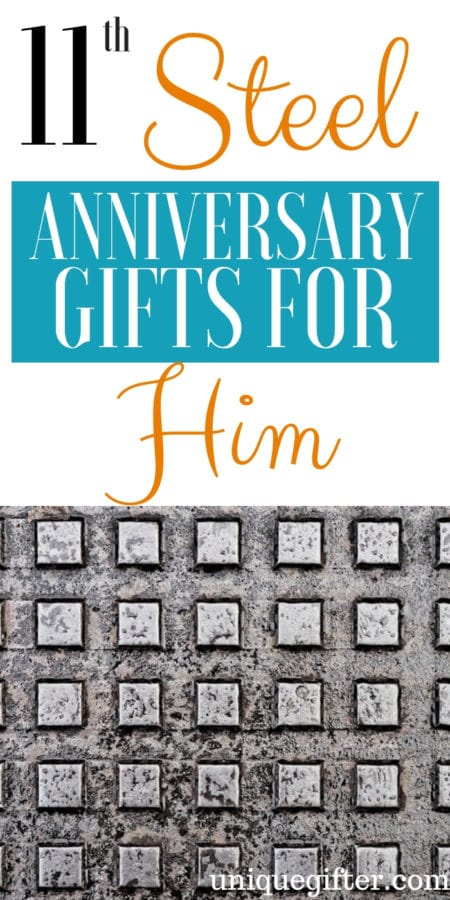 20 11th Steel Anniversary Gifts for Him