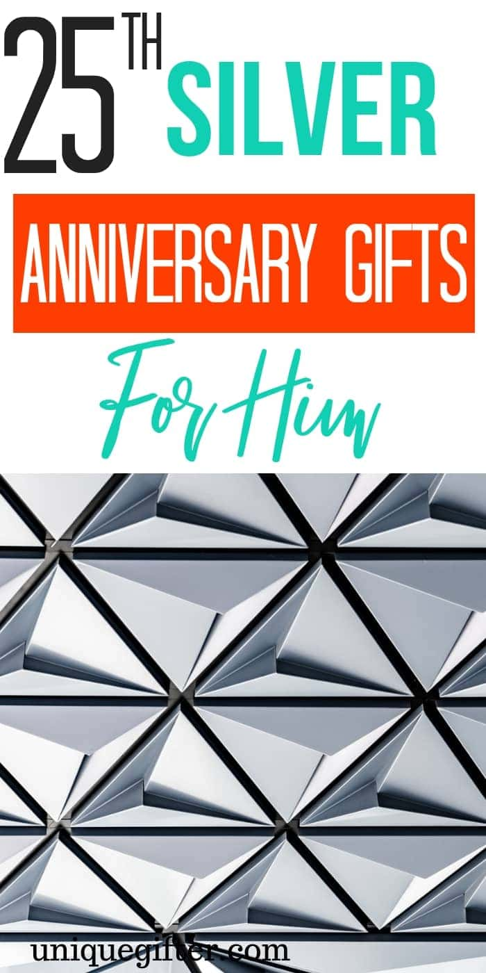 25th Silver Anniversary Gifts for Him   What to buy my husband for our 25th wedding anniversary   These are the best 25th silver wedding anniversary gift ideas out there.   #anniversary #gifts #husband #men