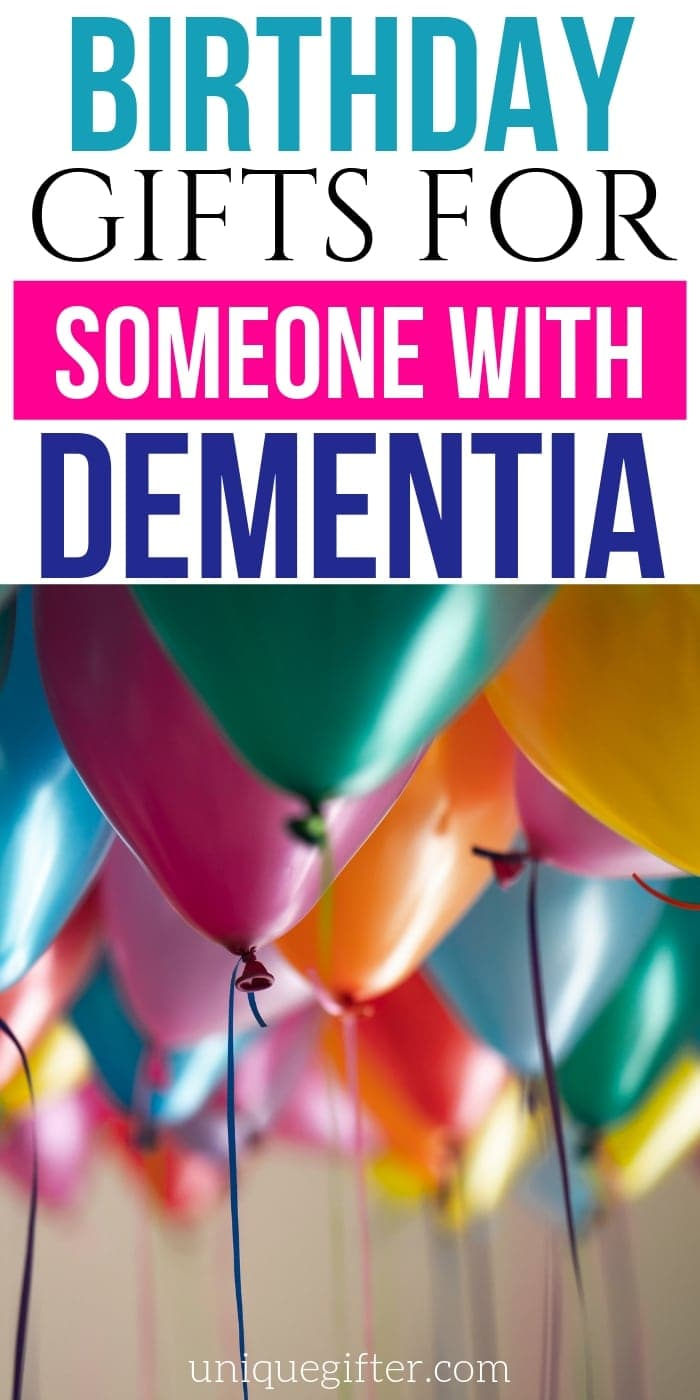 Birthday Gifts For Someone With Dementia | Birthday Gifts | Gifts For Dementia Patient | Gifts For Family Member With Dementia | Birthday Gifts For Grandma | BIrthday Gifts For Grandpa | Creative Gifts | Unique Gifts | Thoughtful Presents | Creative Presents #birthday #unique #gifts #presents #giftguide