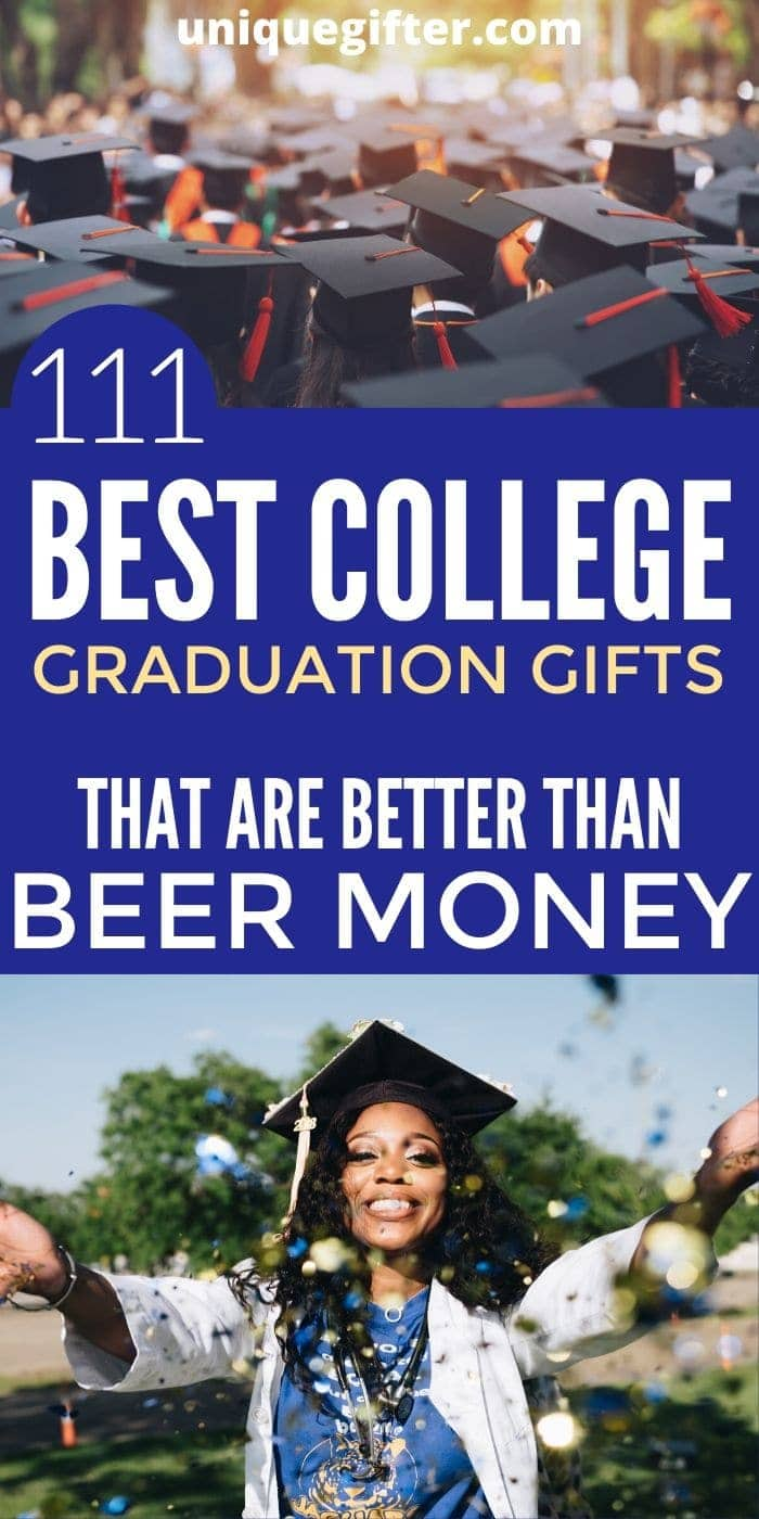 111 Best College Graduation Gifts that are Better than Beer Money