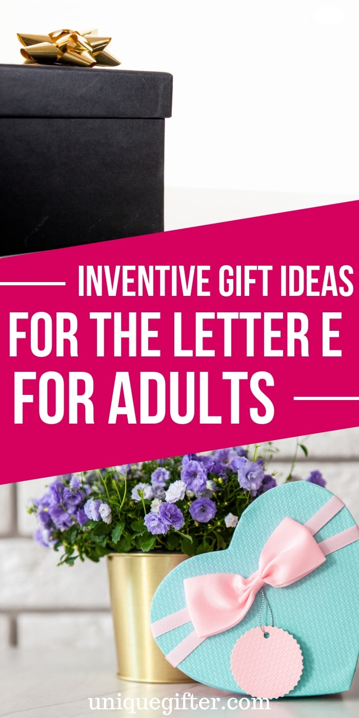 Setting up the world's best scavenger hunt? Use these inventive gift ideas that start with the letter E. | Birthday | Anniversary | Adult 20 Gift Ideas for the Letter E for Adults | How to find gift ideas that start with every letter of the alphabet | Themed birthday gifts for adults | Gift ideas for Dad | Presents for my Boyfriend or Girlfriend | #gifts #creativepresents #uniquegifter