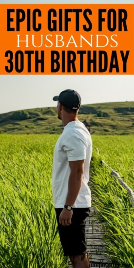 Gift ideas for your husband's 30th birthday | Milestone Birthday Ideas | Gift Guide for Husband | Thirtieth Birthday Presents | Creative Gifts for Men | #gifts #giftguide #presents #husband #birthday #30th #best #uniquegifter