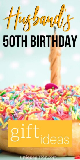 gift ideas for your husband's 50th birthday | Milestone Birthday Ideas | Gift Guide for Husband | Fiftieth Birthday Presents | Creative Gifts for Men #husband #gifts #giftguide #presents #men #uniquegifter