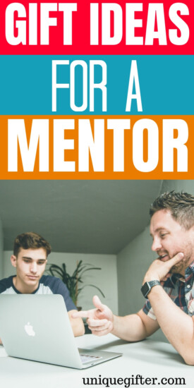 Thank you gift ideas for mentors | Ways to say thank you to a coach | How to show appreciation for a mentor | Career coach gifts | Workplace sponsor gifts | #gifts #giftguide #presents #mentor #uniquegifter #professional