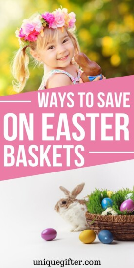 Ways To Save On Easter Baskets | Unique Ways To Save Money For Easter | Saving Money For Easter | Unique Money Saving Tips For Holidays | Easter Money Saving Ideas | Save Money For Easter | #gifts #giftguide #presents #easter #savemoney