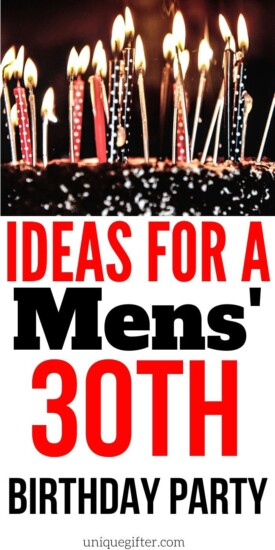 Ideas for a Mens' 30th Birthday Party | Party For Boyfriend | Party For Husband | Party For Friend | Birthday Party | Men's Birthday Party | #gifts #giftguide #party #birthday #uniquegifter #presents