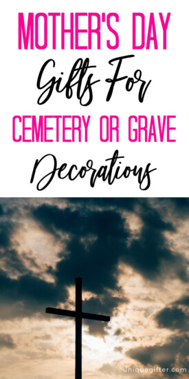 Mother's Day Gifts for Cemetery / Grave Decoration | Grave Decorations | Cemetery Decorations | Mother's Day | Loss of Mom Mother's Day Gifts | #gifts #giftguide #presents #mothersday #cemetery #uniquegifter