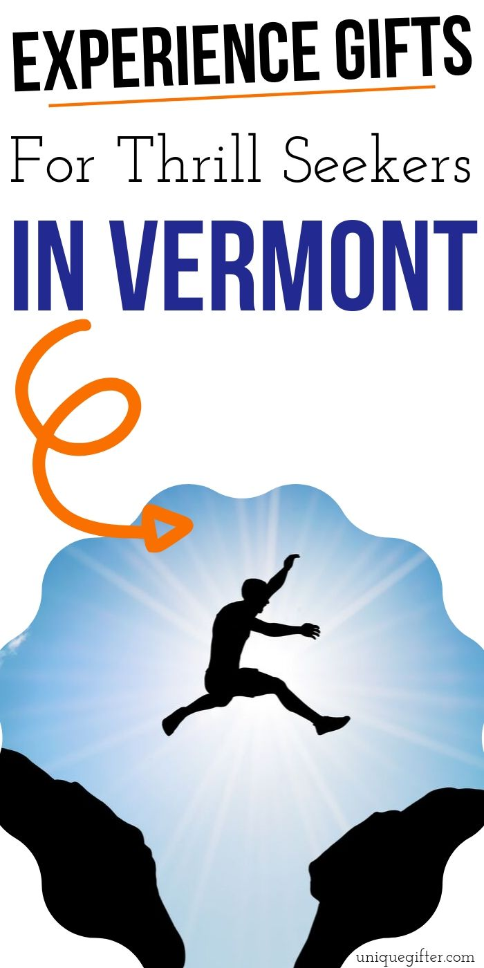 Adrenaline Junkie Experience Gifts in Vermont | Vermont Gifts | Experience Gifts | Adventure Gifts | Adventure Presents | Vermont Adventures | #gifts #giftguide #presents #experience #adventure #vermont #uniquegifter
