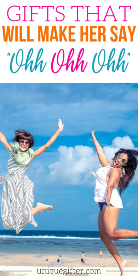 """The Gift That Will Make Her Say, """"Ohh Ohh Ohh!"""" 