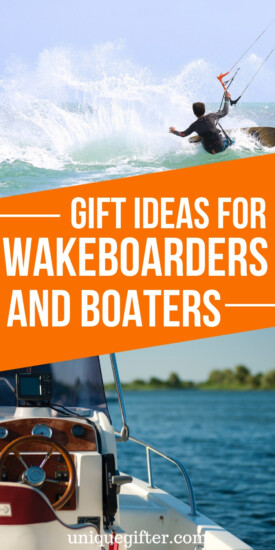 Great Gift Ideas for Wakeboarders and Boaters | Wakeboarder Gifts | Boater Gifts | Gifts For Water Lovers | #gifts #presents #wakeboarders #boaters #uniquegifter