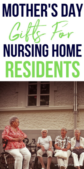 Mother's Day Gifts for Nursing Home Residents | Nursing Home Resident Gifts | Mother's Day Gift Ideas | Gifts For Elderly Mom | #gifts #giftguide #presents #mothersday #mom #nursinghome #uniquegifter