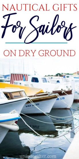 Nautical Gifts for Sailors on Dry Land | Gifts For Sailors | Nautical Gift Ideas | Unique Nautical Presents | Sailor Presents | #gifts #giftguide #presents #sailor #dryland #nautical #uniquegifter