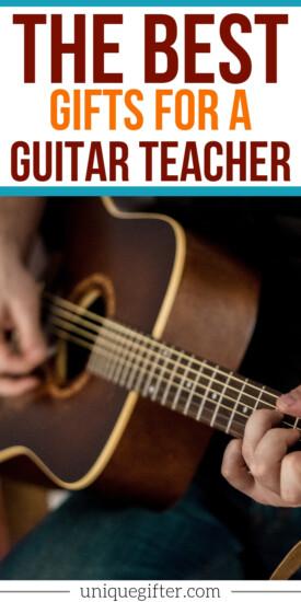 The Best Gifts for Guitar Teachers | Teacher Gift Ideas | Guitar Teacher Presents | Guitar Teacher Gifts | Unique Gifts For Teachers | #gifts #giftguide #presents #teacher #guitar #uniquegifter
