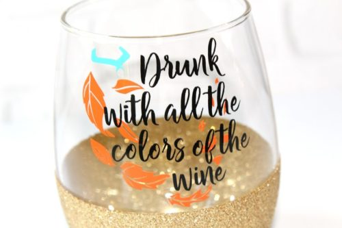 """Drunk With All the Colors of The Wine"" Wine Glass"