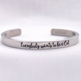 """""""Everybody Wants to Be A Cat"""" Cuff Bracelet"""