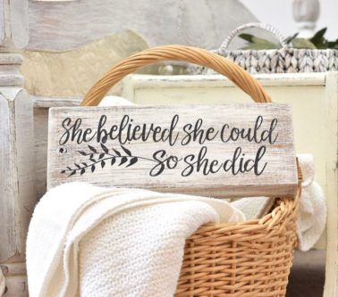 """""""She believed she could, so she did"""" Wooden Block Sign"""