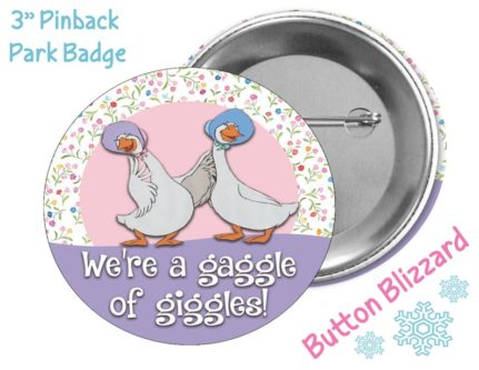 """""""We're A Gaggle of Giggles"""" Park Button"""