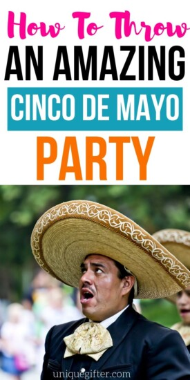 How to Throw an Amazing Cinco de Mayo Party | Party Throwing Tips | Cinco de Mayo Party Ideas | Best Party Tips | #party #partyplanning #cincodemayo #uniquegifter