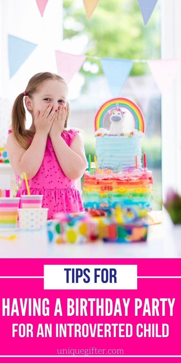 Tips for Having a Birthday Party for an Introverted Child | Party Tips For Introvert | Tips For Party Planning With An Introverted Child | #party #planning #child #introverted #fun #easy #uniquegifter