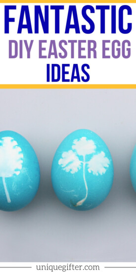 Fantastic DIY Easter Egg Ideas | Easter Egg Decorating | Unique Ideas For Decorating Easter Eggs | Creative Easter Egg Decorating Tips | #easter #eggs #decorating #unique #creative #easy #uniquegifter
