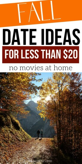 20 Fall Date Ideas for Less than $20   Date Ideas For Fall   Creative Date Night Ideas   Impressive Date Ideas   #dates #frugal #inexpensive #datenight #fall #uniquegifter