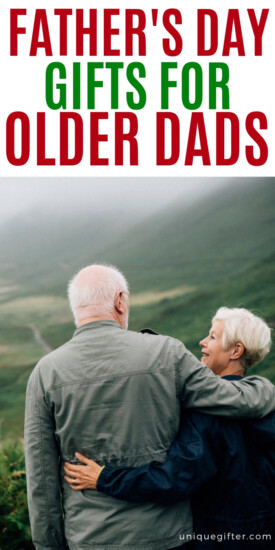 Best Father's Day Gifts for Older Dads | Father's Day Gift Ideas For Dad | Gifts For Your Dad | Make Your Dad Feel Good For Father's Day | #gifts #giftguide #presents #dad #older #fathersday #uniquegifter