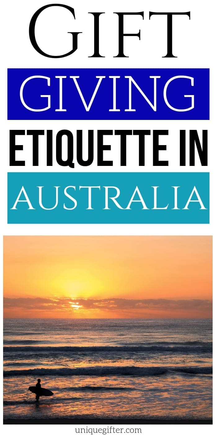 Gift Giving Etiquette in Australia | Australia Gift Giving Tips | Etiquette For Giving Gifts In Australia | #gifts #giftguide #presents #australia #etiquette #uniquegifter
