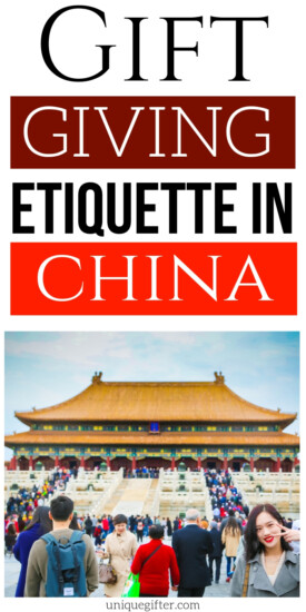 Gift Giving Etiquette in China | Giving Gifts In China | Etiquette For Giving Gifts In China | Creative Gift-Giving Tips For China | #gifts #giftguide #presents #china #etiquette #uniquegifter