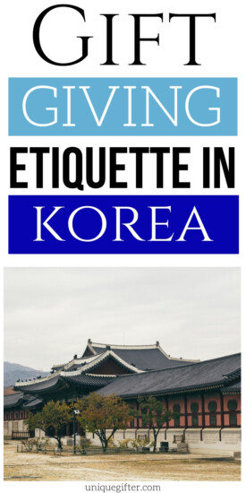 Gift Giving Etiquette in Korea | Gift Giving In Korea | Rules To Follow When Giving Gifts In Korea | Etiquette For Giving Gifts When Visiting Korea | #gifts #giftguide #presents #korea #uniquegifter