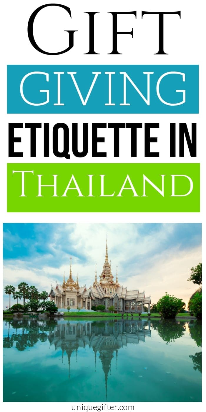 Gift Giving Etiquette in Thailand | Thailand Gift Giving Guide | Etiquette For Gifts When Visiting Thailand | #gifts #giftguide #etiquette #thailand #creative #uniquegifter