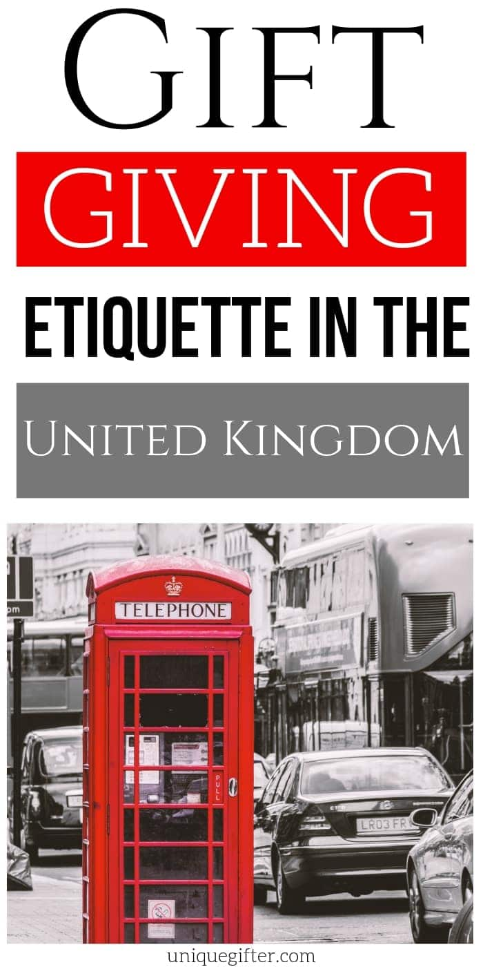 Gift Giving Etiquette in the United Kingdom | Gifts In The United Kingdom | Creative Gift Giving In the United Kingdom | #gifts #giftguide #tutorial #unitedkingdom #uniquegifter