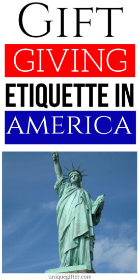Gift Giving Etiquette in America | Gifts In America | Creative Gift Giving Rules In America | Helpful Gift Giving Tips | #gifts #presents #giftguide #america #etiquette #useful #uniquegifter