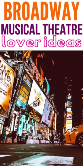 Gift Ideas for a Broadway Musical Theatre Lover