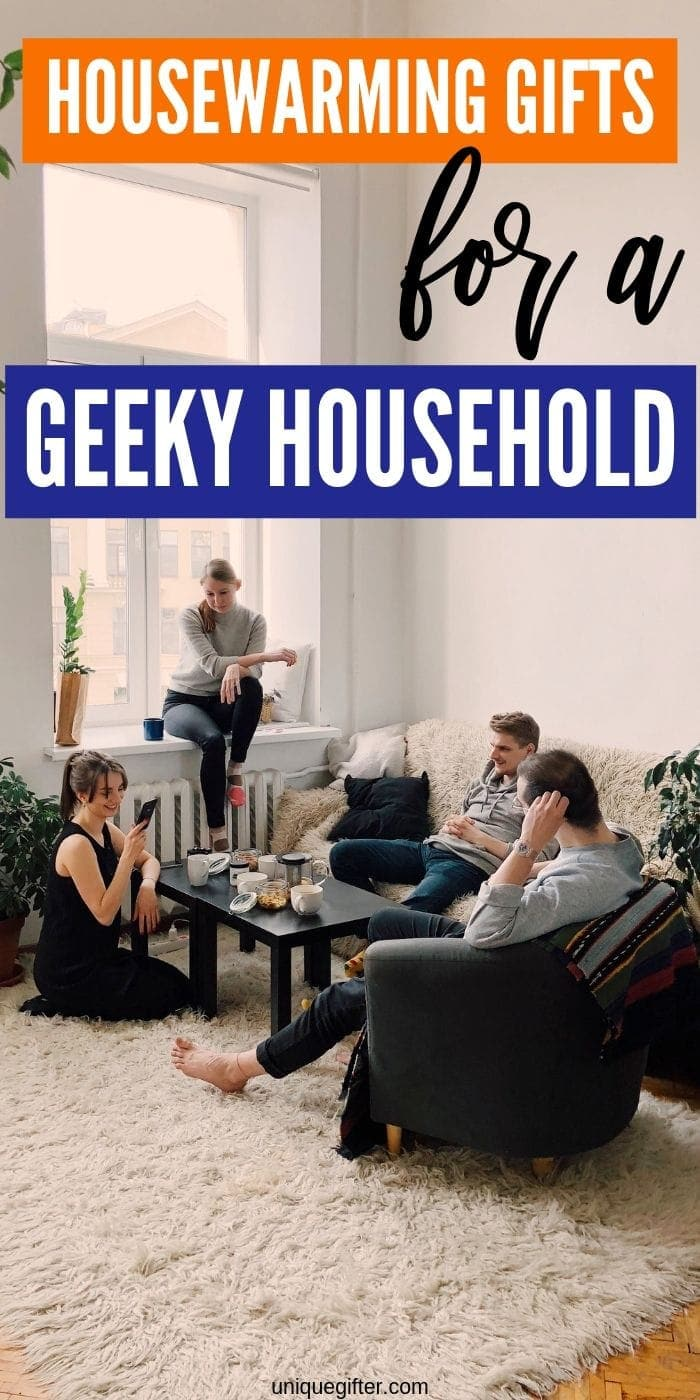 Best Housewarming Gifts For Geeks | Gifts For Geeks | Presents For People Who Like Geeky Things | Unusual Housewarming Presents | Terrific Gifts For Geeks | #giftguide #presents #gifts #geeky #housewarming #uniquegifter