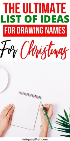 The Ultimate List of Ideas for Drawing Names for Christmas Gifts | Christmas Gift Exchange Ideas | Easy Gift Exchange | Gift Exchange Without Stress | #gifts #giftguide #presents #christmas #giftexchange #uniquegifter