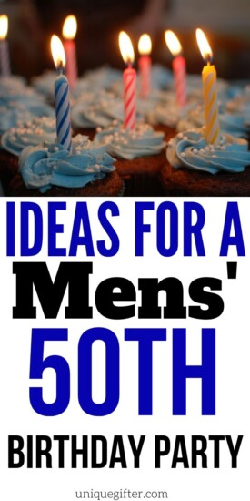 Ideas for a Mens' 50th Birthday Party | Men's Birthday Party Ideas | Creative Party Ideas For Men | Birthday Party Ideas | #guide #party #partyplanning #birthday #mens #uniquegifter