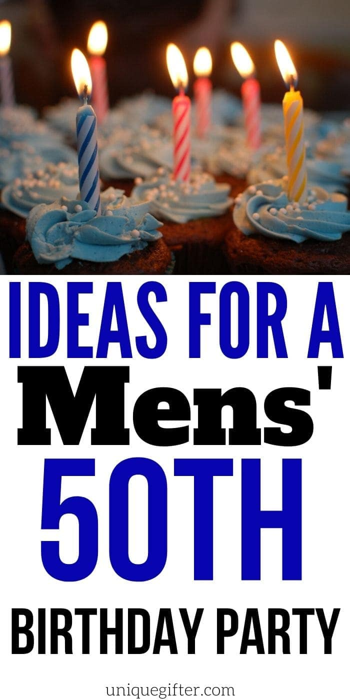 Ideas for a Mens' 50th Birthday Party | Men's Birthday Party Ideas | Creative Party Ideas For Men | Birthday Party Ideas | #guide #party #partyplanning #birthday #mens #uniquegifter