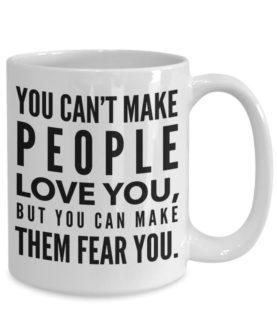 Make People Fear You Mug