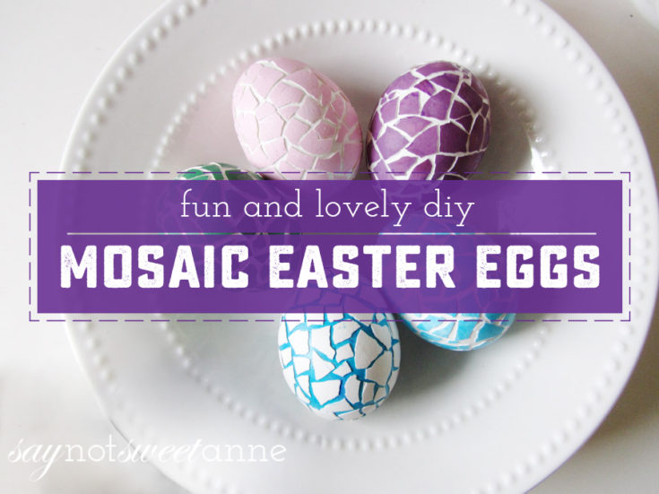 How To Make Beautiful Mosaic Eggs For Easter
