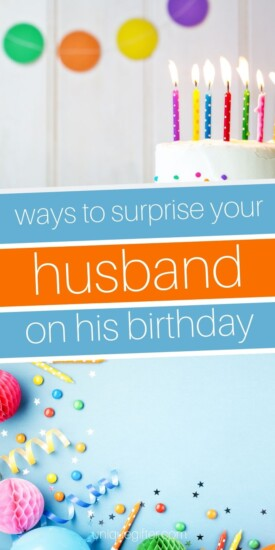 Our 20 Best Favorite Ways to Surprise Your Husband on his Birthday Pin
