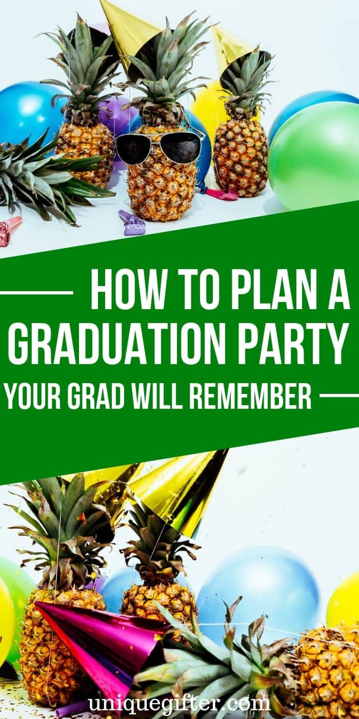 How to Plan a Graduation Party Your Grad Will Remember | Graduation Party Ideas | Creative Party Ideas For Graduation | #graduation #party #unique #creative #memorable #uniquegifter