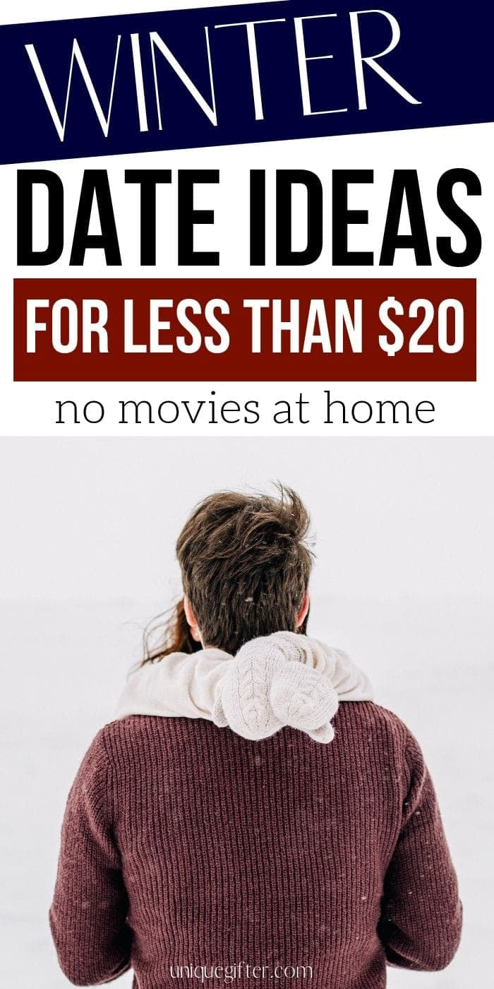 Winter Date Ideas for Less than $20 | Date Night Ideas | Creative Date Ideas | Cheap Date Nights | Dates Without Breaking The Bank | #dates #datenight #creative #ideas #winter #uniquegifter