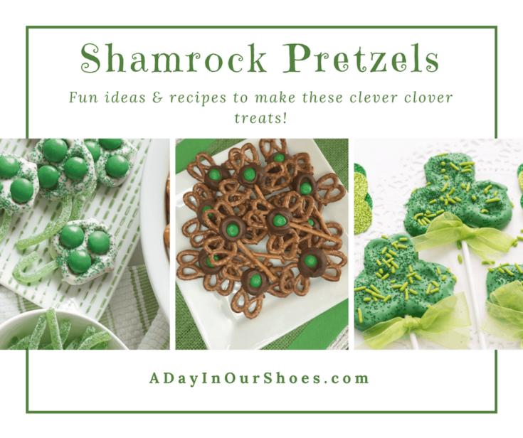 Clever Clover Treats Easy and Fun Shamrock Pretzel recipes for kids. • A Day In Our Shoes