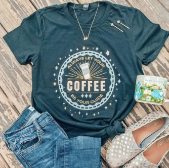 """Always Let Your Coffee Be Your Guide"" T Shirt"