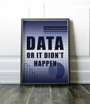 """Data or it didn't happen"" Poster"