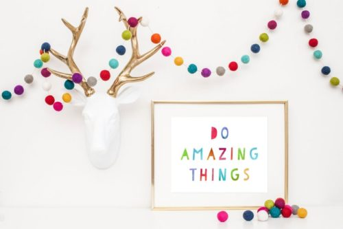 """Do amazing things"" Colorful Print"