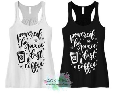 """""""Powered by Pixie Dust and Coffee"""" Tank Top"""