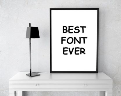 Best Font Ever Art Print