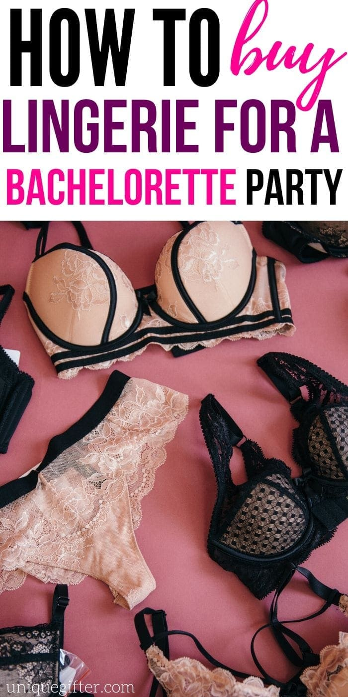 How to Buy Lingerie for A Bachelorette Party | Lingerie Shopping Guide | Best Tips For Buying Lingerie | #gifts #giftguide #shoppingguide #bachelorette #party #uniquegifter